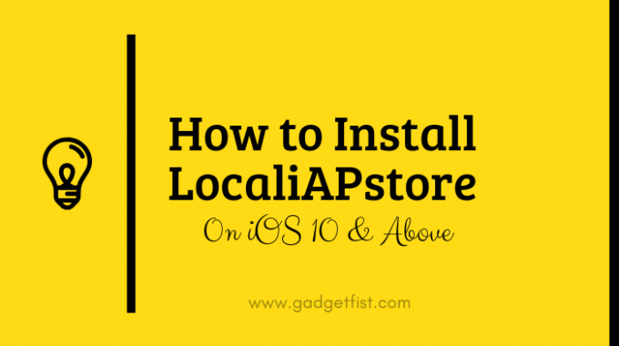 How to install LocaliAPstore on iOS 10 & above